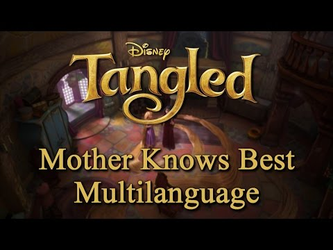 Tangled - Mother Knows Best + Reprise (Multilanguage)
