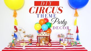 DIY Circus Party Decorations | Circus Birthday Party Ideas | DIY Kids Party Ideas