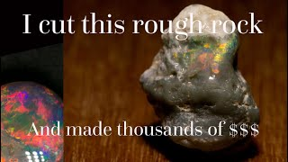 I cut this rough rock open and made thousands