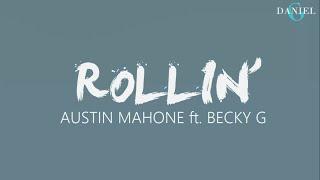 Austin Mahone - Rollin' (ft. Becky G) [Traducido a Español]