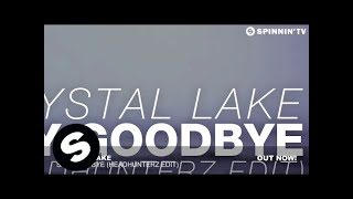 Crystal Lake - Say Goodbye (Headhunterz Edit)