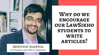 Why do we encourage our LawSikho students to write articles?