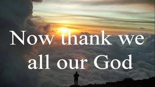 Now Thank We All Our God - Classic Christian Hymns Choir / Lyrics