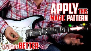 Apply This Magic Pattern To Help You Understand the Guitar Much Better (For All Guitar Players)