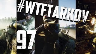 #WTFTARKOV 97 || Moments of Tarkov || Funny
