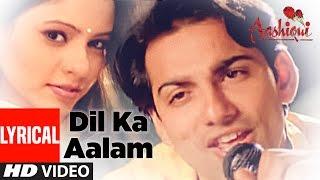 Dil Ka Aalam Full Lyrical Video    Aashiqui    Kumar   - YouTube