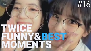 TWICE FUNNY & BEST MOMENTS #16