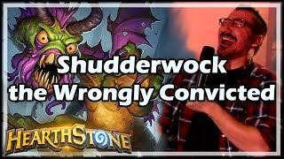 [Hearthstone] Shudderwock, the Wrongly Convicted
