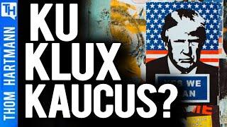 The Ku Klux Kaucus = Trump Klan