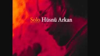 Senin Gibi Hüsnü ARKAN - Solo (Yeni Albüm 2011)