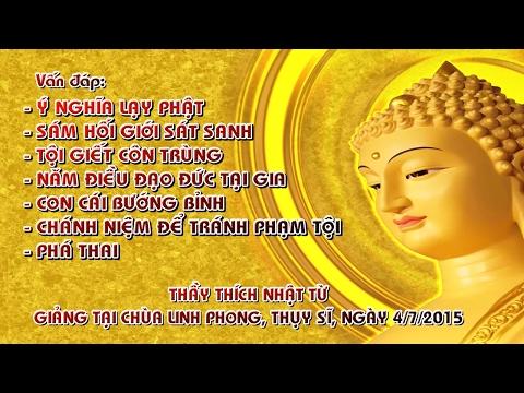 Vấn đáp: Ý nghĩa lạy Phật, sám hối giới sát sanh, tội giết côn trùng, năm điều đạo đức tại gia, con cái bướng bỉnh, chánh niệm để tránh phạm tội, phá thai