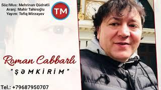 Roman Cabbarli - Şəmkirim 2019