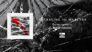 BETRAYING THE MARTYRS - Wide Awake