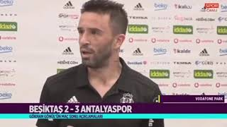 Gökhan Gönül Maç Sonu Açıklamaları Beşiktaş 2-3 Antalyaspor 26.08.2018
