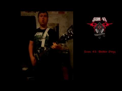 Sum 41: Better Days (13 Voices Bonus Track) Guitar Cover