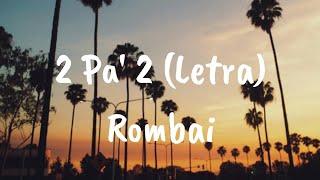 Rombai   2 Pa' 2 (Letra)