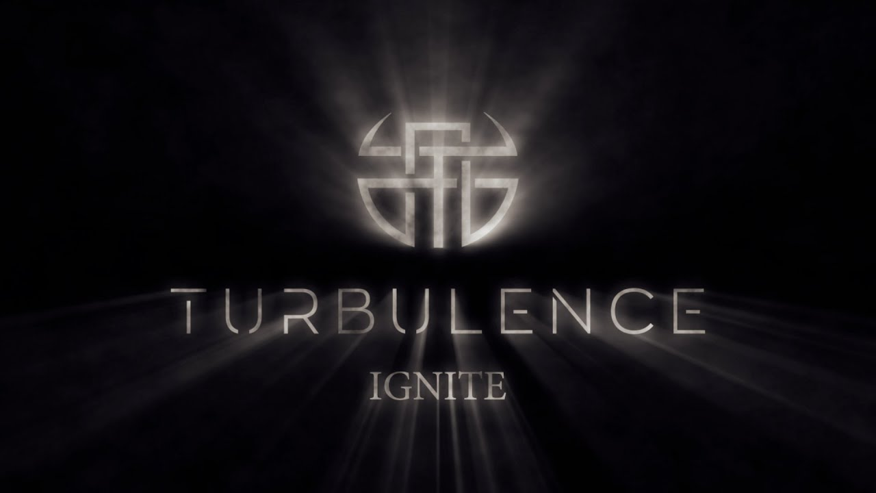 TURBULENCE - Ignite