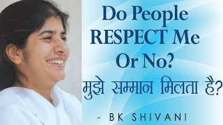 Do People RESPECT Me Or No?: Ep 45 Soul Reflections: BK Shivani (English Subtitles)