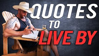 7 Quotes About Life That Every Man Should Live By