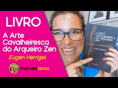LIVRO: A Arte Cavalheiresca do Arqueiro Zen de Eugen Herrigel | Marcela Lanna