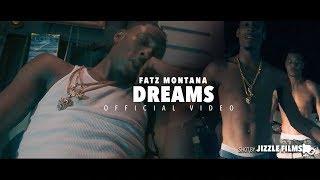 Fatz Montana - Dreams (Official Music Video) [Shot By Jizzle Films]