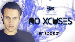 EDX - No Xcuses Episode 314