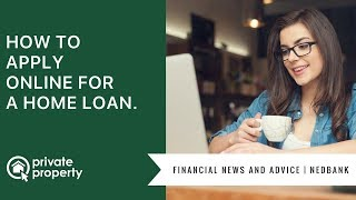 How to apply online for a home loan.
