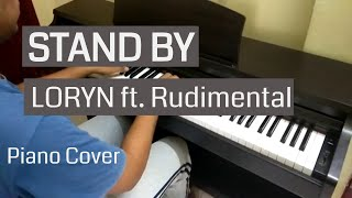 Stand By   LORYN Ft. Rudimental (CWC '19 Song) \\ Piano Cover