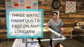 Three Ways To Finish Quilts Fast On Any Longarm
