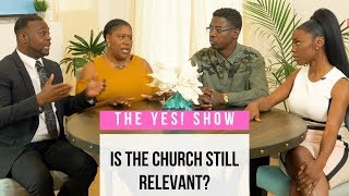 The YES! Show | S3E3 | Is the Church Still Relevant?