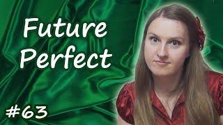 63 Future Perfect - будущее завершенное время, английские времена
