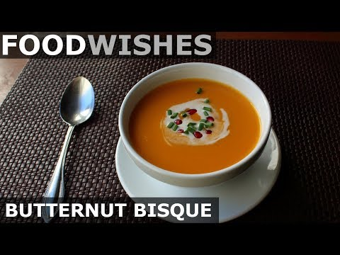 Butternut Bisque – Food Wishes