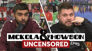'LIONEL MESSI TO MAN UNITED? BEHAVE!' McKola and Howson Uncensored