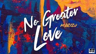 Marizu - No Greater Love [Lyric Video]