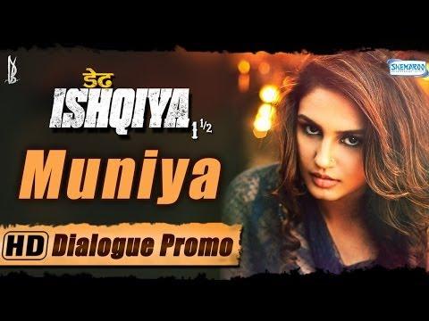Muniya aka Huma Qureshi - Dedh Ishqiya - Character Promo