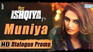 Character Promo 4 - Muniya aka Huma Qureshi - Dedh Ishqiya