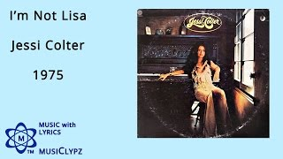 I'm Not Lisa - Jessi Colter 1975 HQ Lyrics MusiClypz