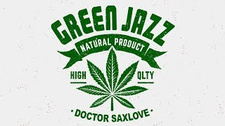 Green Jazz  Mellow Smooth Jazz Music For Getting Green  Best Chill Out Saxophone Jazz Music