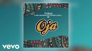 Fiokee   Oja (Official Audio) Ft. Skiibii, Masterkraft, DJ Neptune, Jaypizzle