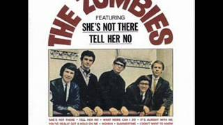 The Zombies - Tell Her No