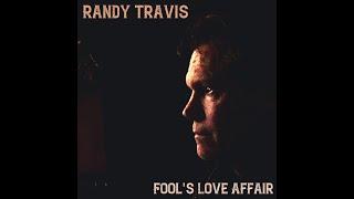 Randy Travis Fool's Love Affair
