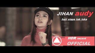 Download lagu Jihan Audy Hati Siapa Tak Luka Mp3
