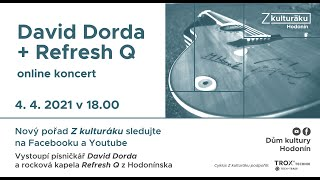 Video Z kulturáku: David Dorda + Refresh Q