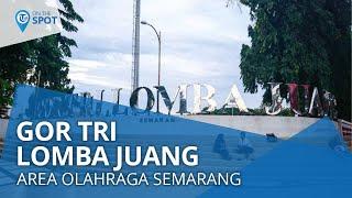 Wiki On The Spot - GOR Tri Lomba Juang, Area Olahraga yang Ramai Dikunjungi Masyarakat Semarang