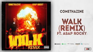 Comethazine & A$AP Rocky   Walk (Remix)