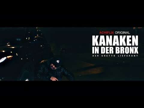 Kanaken In Der Bronx - Der Ghetto Lieferant ||| Achi Der Entertainer Mp3