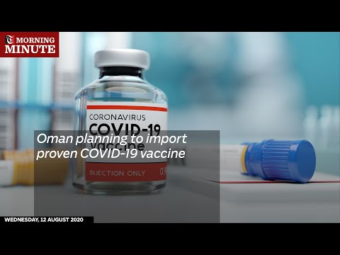 Oman planning to import proven COVID-19 vaccine