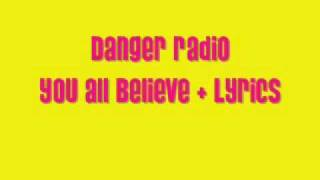 Danger Radio - You All Believe + Lyrics