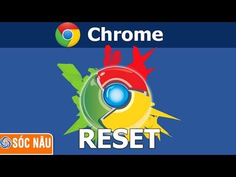 Khôi phục cài đặt gốc trình duyệt Google Chrome