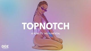 "[FREE] Afrobeat x Dancehall Instrumental 2019 ""TopNotch"" Afro Trap"